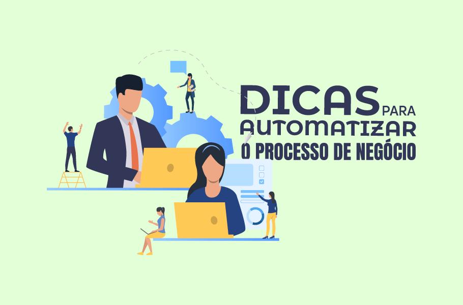 Dicas para Automatizar Processos de Negócios