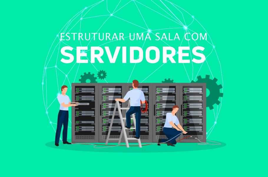 dicas para estruturar uma sala com servidores