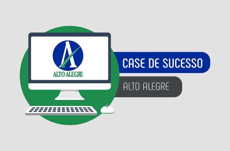Case de Sucesso Alto Alegre