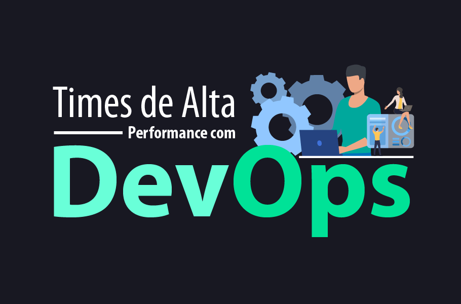 DevOps - Times de Alta Performance