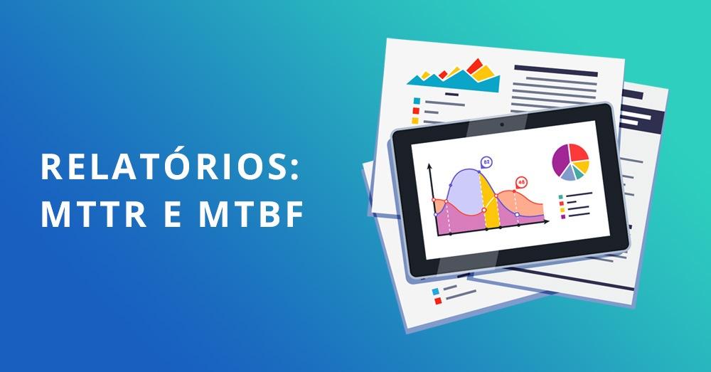 MTTR e MTBF | Relatórios OpMon