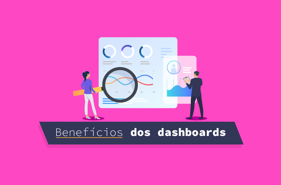 Benefícios dos dashboards de negócios