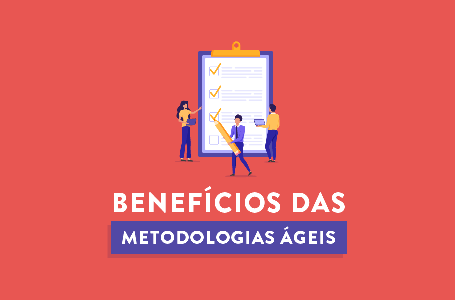 Benefícios das metodologias ágeis