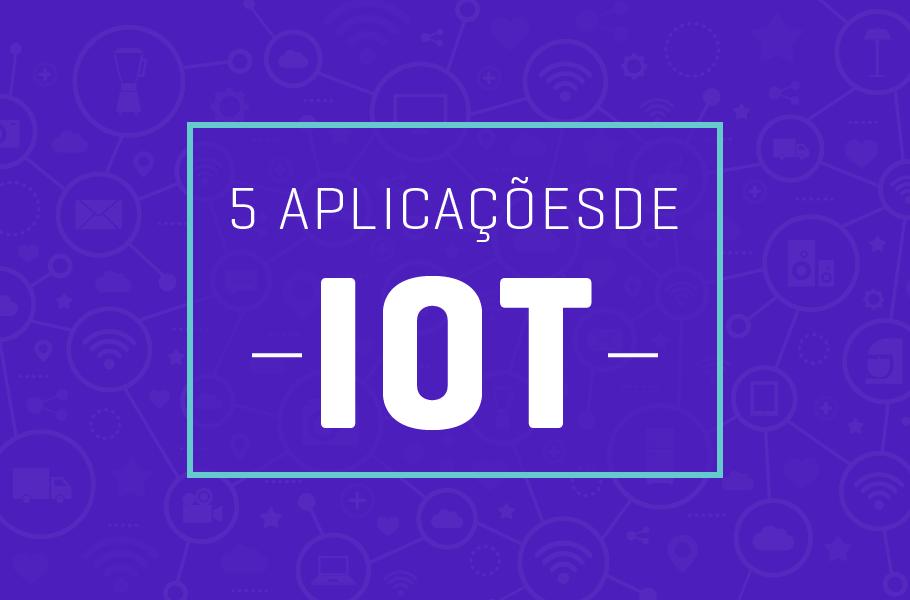 exemplos e aplicações de internet das coisas (IOT)