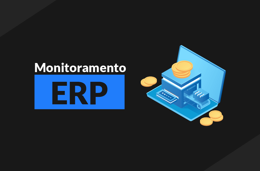 Monitoramento de ERP - SAP e TOTVS