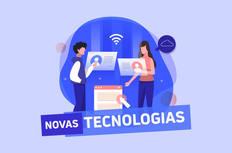 Novas Tecnologias - tendências tecnológicas