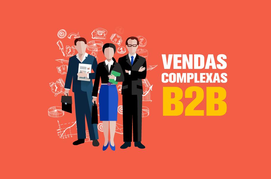 O segredo das vendas complexas B2B