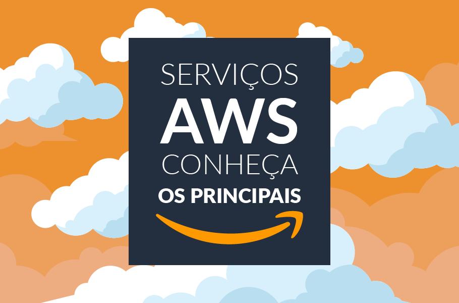 Principais Serviços da AWS - Amazon Web Services