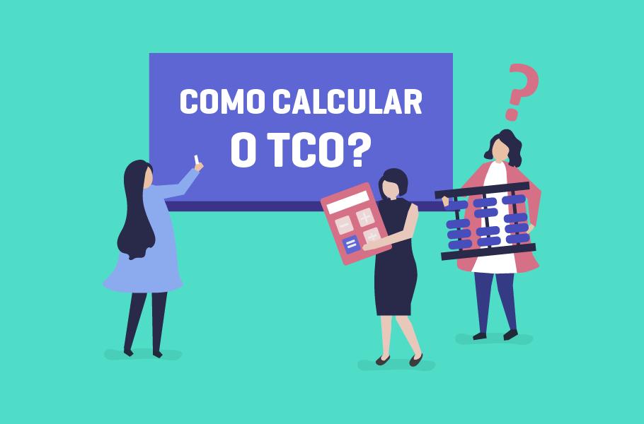 O que é TCO e como calcular o TCO