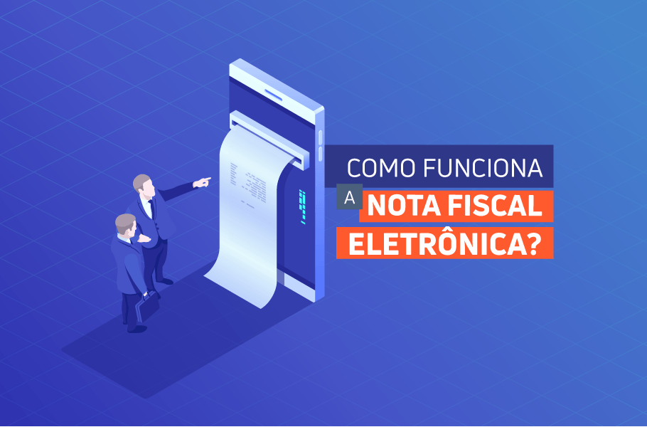 COMO FUNCIONA A NOTA FISCAL ELETRÔNICA