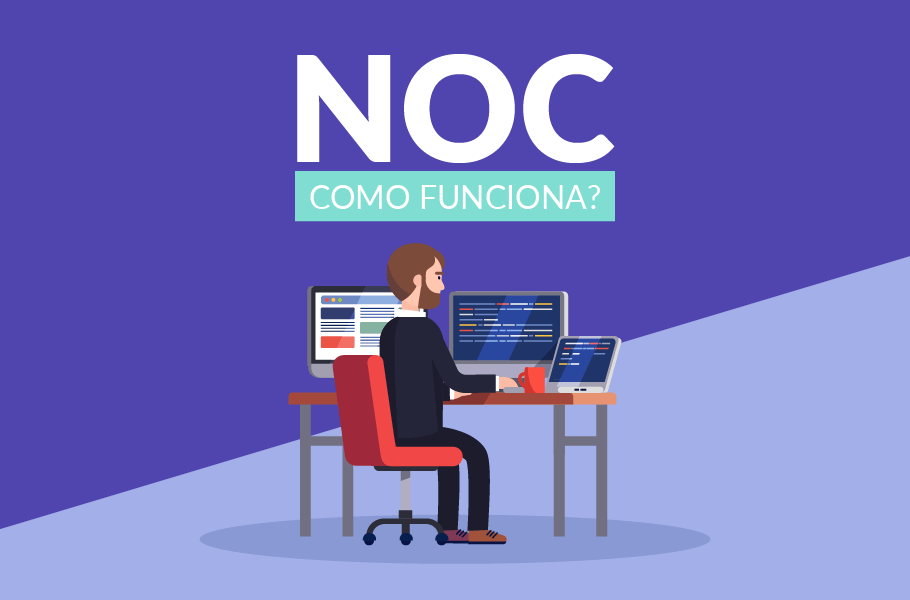 O que é um NOC - Network Operations Center