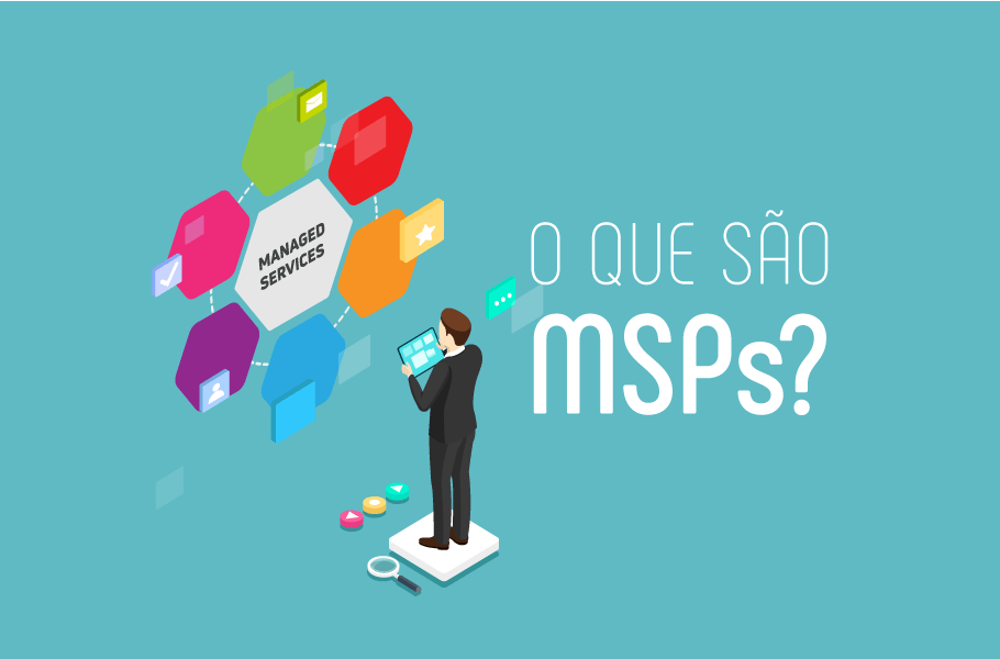 O que são MSPs - Managed Service Providers