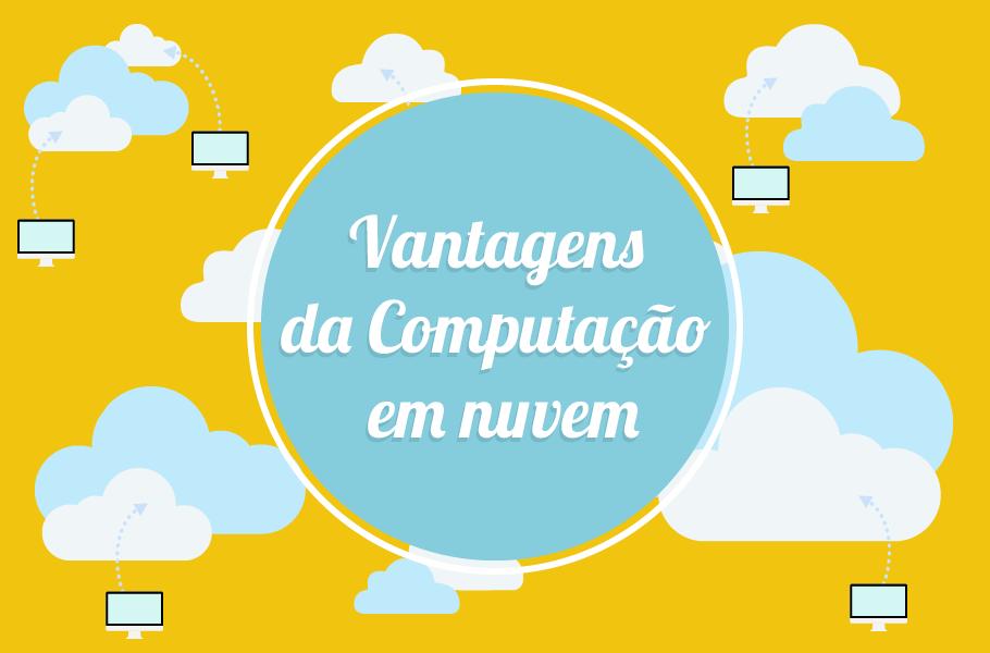 Vantagens da Computação em nuvem