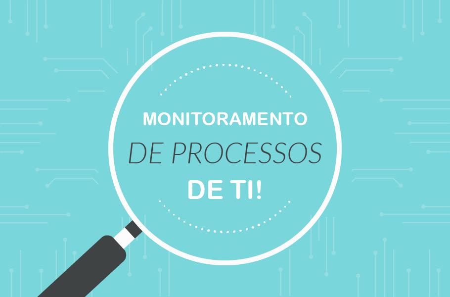 Monitoramento de Processos de TI e de Negócio