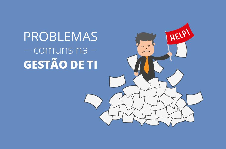 Problemas mais comuns na gestão de TI
