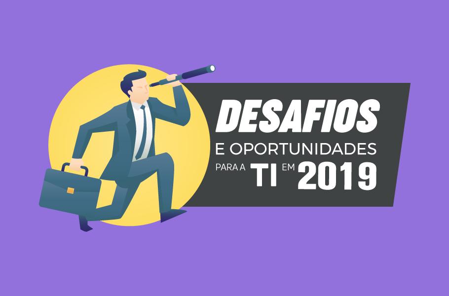 Desafios e oportunidades na área de TI em 2019