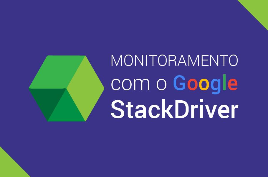 Monitoramento com o Google StackDriver