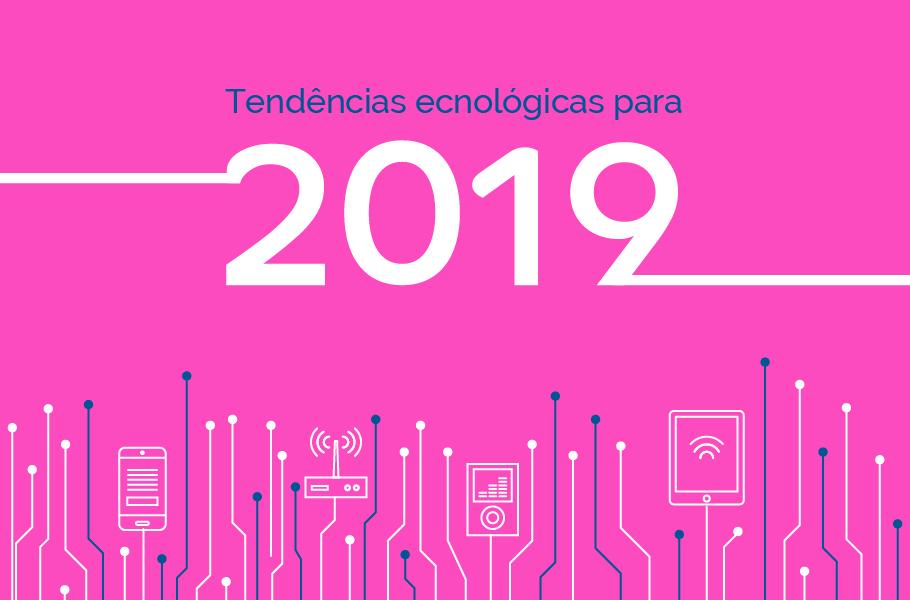tendências de tecnologia para 2019