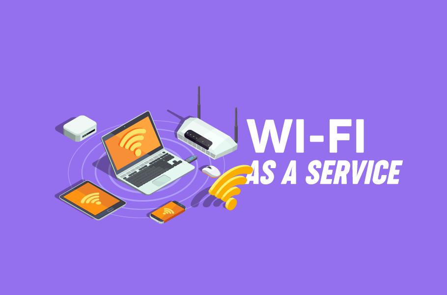 WiFi as a Service