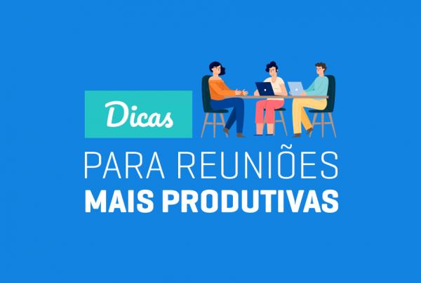 Dicas para reuniões mais produtivas com sua equipe de TI