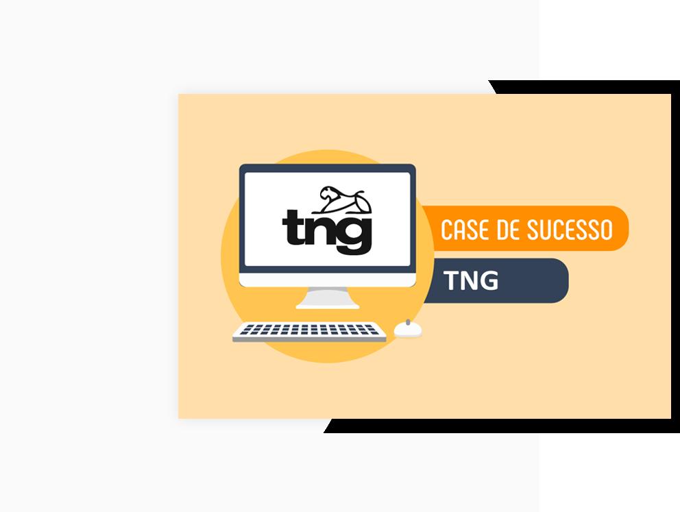 Case de sucesso TNG