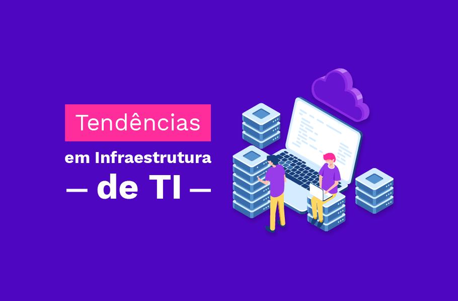 tendências em infraestrutura de TI