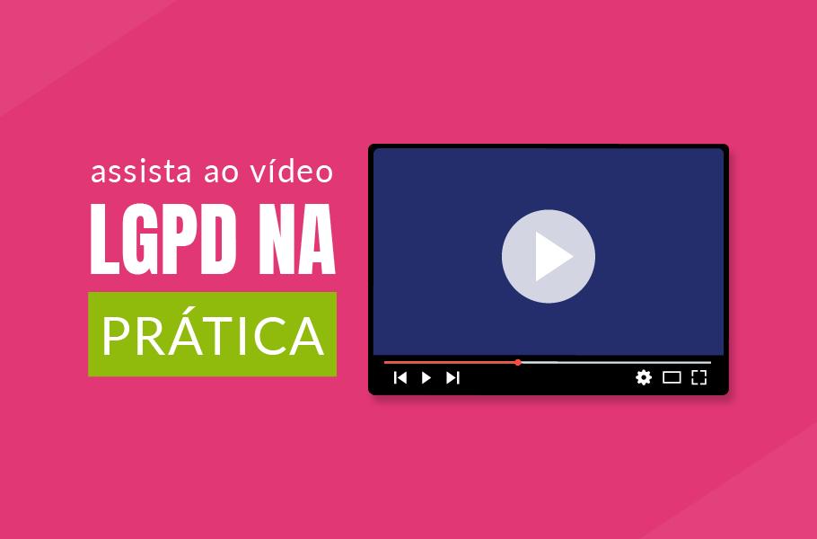 VÍDEO - Evento Online LGPD na Prática!