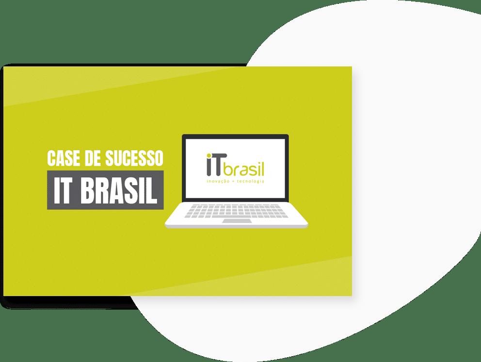 Case de Sucesso IT Brasil