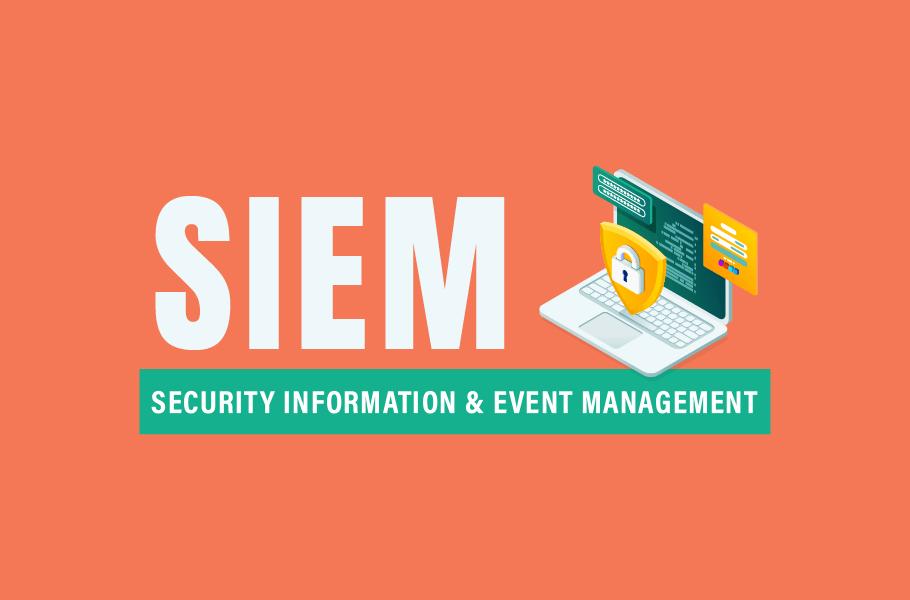 SIEM - Security Information & Event Management