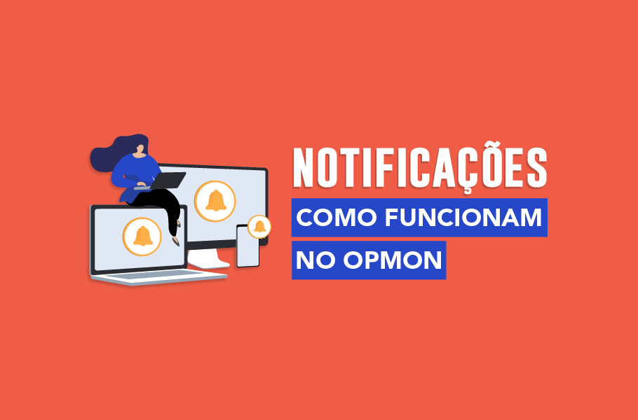 Como funcionam as Notificações do OpMon