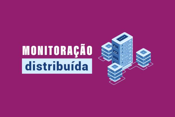 Monitoração Distribuída