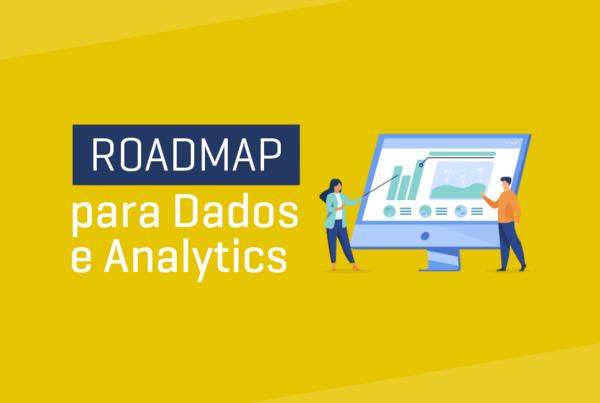 Roadmap para Dados e Analytics