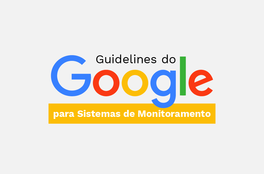 Guidelines do Google para Sistemas de Monitoramento