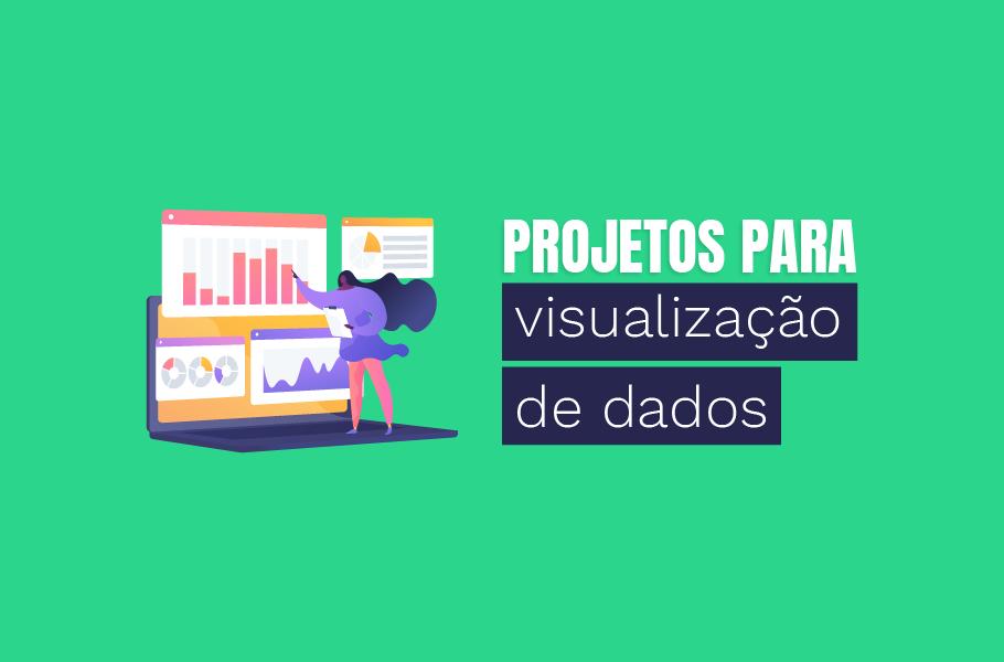projetos para visualização de dados