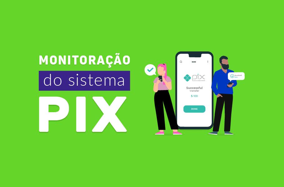 Monitoramento do Sistema PIX